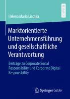 Marktorientierte Unternehmensführung und gesellschaftliche Verantwortung: Beiträge zu Corporate Social Responsibility und Corporate Digital Responsibility [1. Aufl.]  9783658307356, 9783658307363