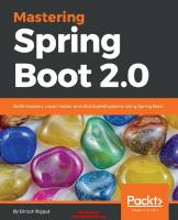Mastering Spring Boot 2.0: Build modern, cloud-native, and distributed systems using spring boot  9781787127562