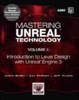 Mastering Unreal Technology: v. 1: Introduction to Level Design with Unreal Engine 3: A Beginner's Guide to Level Design in Unreal Engine 3  9780672329913, 0672329913
