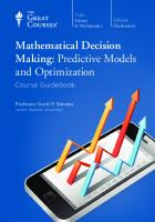 Mathematical Decision Making - Predictive Models and Optimization