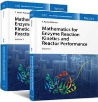 Mathematics for Enzyme Reaction Kinetics and Reactor Performance, 2 Volume Set (Enzyme Reaction Engineering) [1 ed.]