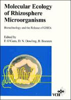 Molecular Ecology of Rhizosphere Microorganisms: Biotechnology and the Release of GMOs  9783527300525, 9783527615803, 352730052X