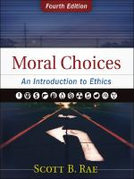 Moral choices : an introduction to ethics [4th edition.]