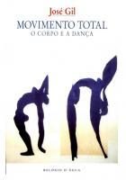 Movimento Total ; o Corpo e a Dança