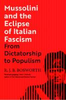 Mussolini and the Eclipse of Italian Fascism: From Dictatorship to Populism  0300232721, 9780300232721