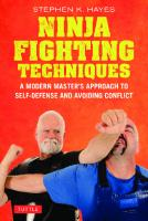 Ninja Fighting Techniques A Modern Master's Approach to Self-Defense and Avoiding Conflict  9781462921522