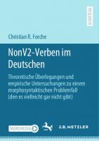 NonV2-Verben im Deutschen: Theoretische Überlegungen und empirische Untersuchungen zu einem morphosyntaktischen Problemfall (den es vielleicht gar nicht gibt) [1. Aufl.]  9783662619254, 9783662619261
