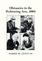 Obituaries In The Performing Arts 2004: Film, Television, Radio, Theatre, Dance, Music, Cartoons and Pop Culture  [Revised]