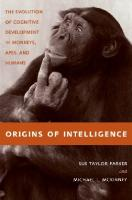 Origins of intelligence ;; the evolution of cognitive development in monkeys, apes, and humans