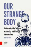 Our Strange Body: Philosophical Reflections on Identity and Medical Interventions  9089646477, 9789089646477