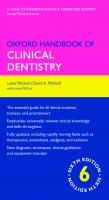 Oxford handbook of clinical dentistry [6 ed.]  9780199679850, 0199679851