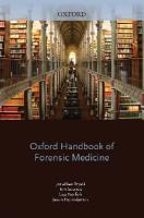 Oxford Handbook of Forensic Medicine  0199229945, 9780199229949