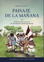 Paisaje de la mañana. Esbozo para un curso de literatura infantil peruana  9789972454547