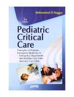 Pediatric Critical Care: Principles of Pediatric Emergency Medicine in Emergency Departments, Intermediate Care Units, Intensive Care Units [3ed.]  9788184487213, 8184487215