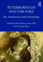 Peterborough and the Soke: Art, Architecture and Archaeology  2018049159, 2018051799, 9780429056420, 9780429509308, 9780429509926, 9780429508684, 9780367173760, 9780367173821