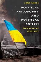 Political Philosophy and Political Action: Imperatives of Resistance  1786600080