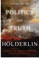 Politics and Truth in Hölderlin: Hyperion and the Choreographic Project of Modernity  9781640141063, 9781800102149, 9781800102156, 2020951418