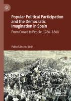 Popular Political Participation and the Democratic Imagination in Spain: From Crowd to People, 1766-1868  3030525953, 9783030525958