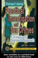 Practical Investigation of Sex Crimes: A Strategic and Operational Approach  [1ed.]  9780849312823, 0849312825, 0203507177, 9780203507179, 9780203611678
