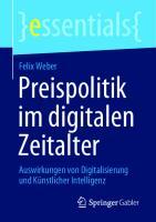 Preispolitik im digitalen Zeitalter: Auswirkungen von Digitalisierung und Künstlicher Intelligenz [1. Aufl.]  9783658306458, 9783658306465
