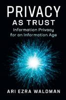 Privacy As Trust: Information Privacy For An Information Age [1st Edition]