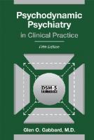 Psychodynamic psychiatry in clinical practice [Fifth edition]  9781585624430, 1585624438