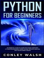 Python for Beginners : An Essential Guide to Easy Learning with Basic Exercises : Python programming Crash Course