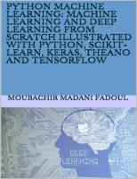 Python Machine Learning: Machine Learning And Deep Learning From Scratch Illustrated With Python, Scikit-Learn, Keras, Theano And Tensorflow