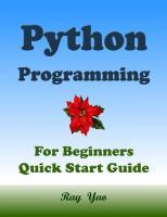 PYTHON Programming, For Beginners, Quick Start Guide