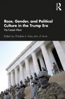 Race, Gender, and Political Culture in the Trump Era: The Fascist Allure  0367473151, 9780367473174, 9780367473150, 9781003034810