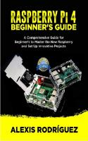 Raspberry Pi 4 Beginners Guide. A Comprehensive Guide for Beginner's to Master the New raspberry and Set Up Innovative Projects