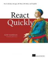React Quickly: Painless Web Apps with React, JSX, Redux and GraphQL [1 ed.]