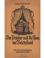Revetzlow, Karl - Der Priester und die Frau im Beichtstuhl (1939, 105 S., Scan-Text, Fraktur)
