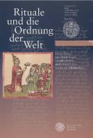 Rituale und die Ordnung der Welt: Darstellungen aus Heidelberger Handschriften und Drucken des 12. bis 18. Jahrhunderts  3825355292, 9783825355296