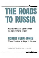 Roads to Russia - United States Lend-Lease to the Soviet Union