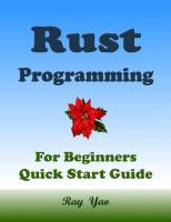 RUST Programming, For Beginners, Quick Start Guide