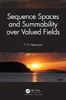 Sequence Spaces and Summability over Valued Fields [1ed.]  0367236621, 9780367236625