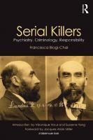 Serial Killers: Psychiatry, Criminology, Responsibility  9781136645396, 113664539X