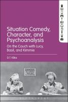 Situation Comedy, Character, and Psychoanalysis: On the Couch with Lucy, Basil, and Kimmie  1501327410, 9781501327414