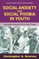 Social Anxiety and Social Phobia in Youth: Characteristics, Assessment, and Psychological Treatment  9780387225920, 0387225927
