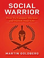 Social Warrior: How To Conquer Shyness and Enrich Your Life