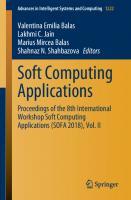 Soft Computing Applications: Proceedings of the 8th International Workshop Soft Computing Applications (SOFA 2018), Vol. II [1st ed.]  9783030521899, 9783030521905