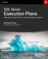 SQL Server Execution Plans. For SQL Server 2008 through to 2017 and Azure SQL Database [3ed.]  9781910035221