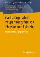 Staatsbürgerschaft im Spannungsfeld von Inklusion und Exklusion: Internationale Perspektiven [1. Aufl.]  978-3-658-25533-6;978-3-658-25534-3