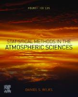 Statistical Methods in the Atmospheric Sciences [4 ed.]