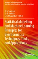 Statistical Modelling and Machine Learning Principles for Bioinformatics Techniques, Tools, and Applications [1ed.]  9811524440, 9789811524448
