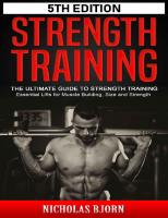 Strength Training The Ultimate Guide to Strength Training - Essential Lifts for Muscle Building, Size and Strength [5 ed.]