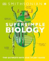 SuperSimple Biology: The Ultimate Bitesize Study Guide [1ed.]  1465493247, 9781465493248