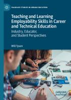 Teaching and Learning Employability Skills in Career and Technical Education : Industry, Educator, and Student Perspectives [1st ed.]  9783030587437, 9783030587444