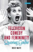 Television Comedy and Femininity: Queering Gender  1784533629,  978-1784533625
